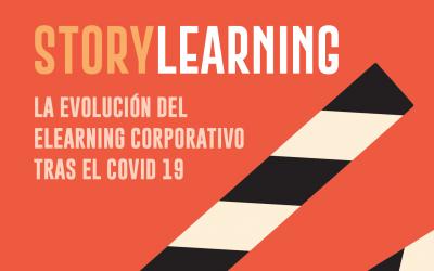 Storylearning. La evolución del elearning corporativo tras el covid-19.